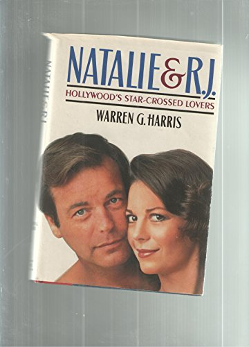 Natalie and Rj: Hollywoods Star-Crossed Lovers