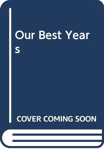 9780385236959: Our Best Years