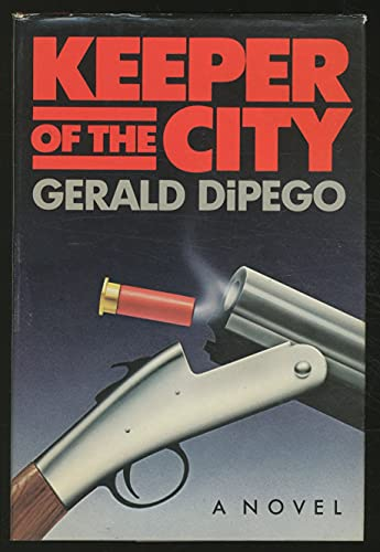 Keeper of the City: A Novel: Dipego, Gerald