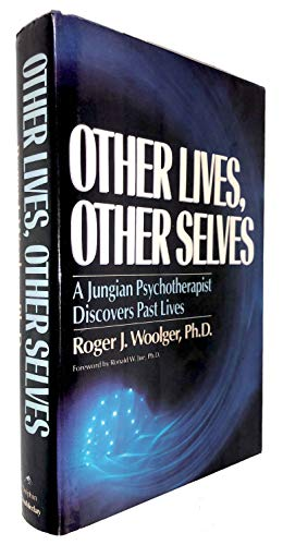 9780385237161: Other Lives, Other Selves: A Jungian Psychotherapist Discovers Past Lives