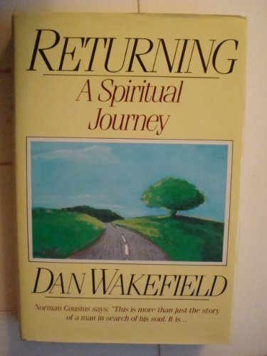 Returning: A Spiritual Journey: Wakefield, Dan