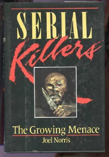 9780385237307: Serial Killers: The Growing Menace