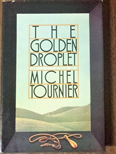 9780385237598: The Golden Droplet