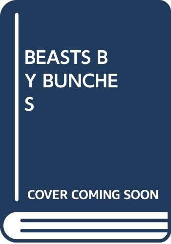 9780385237949: Beasts by the Bunches: Strange But True Poems About the Strange-But-True Names for Groups of Animals