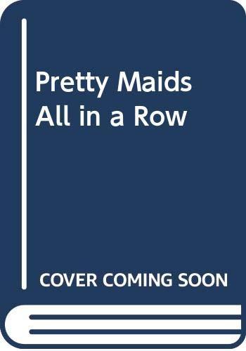 9780385237987: Pretty Maids All in a Row
