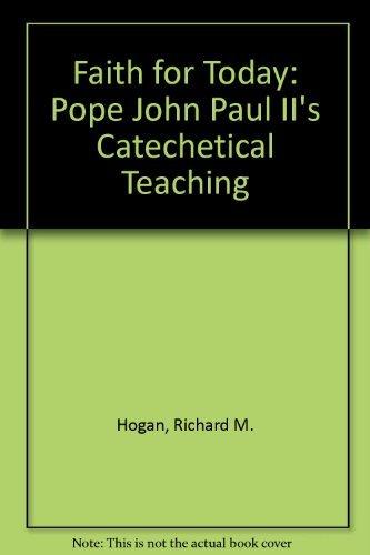 9780385238281: Faith for Today: Pope John Paul II's Catechetical Teaching