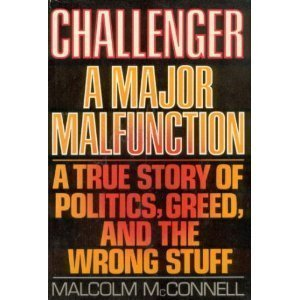 9780385238779: Challenger : A Major Malfunction : A True Story of Politics, Greed, and the Wrong Stuff