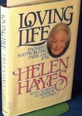 Loving Life: Hayes, Helen;Gladney, Marion Glasserow