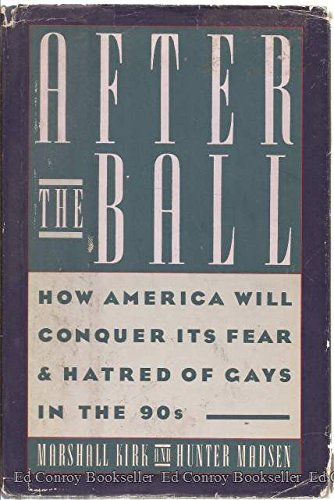 9780385239066: After the Ball: How America Will Conquer Its Fear and Hatred of Gays in the 90's