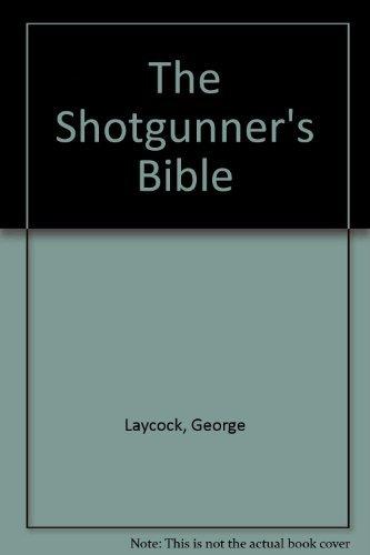 9780385239073: The Shotgunner's Bible