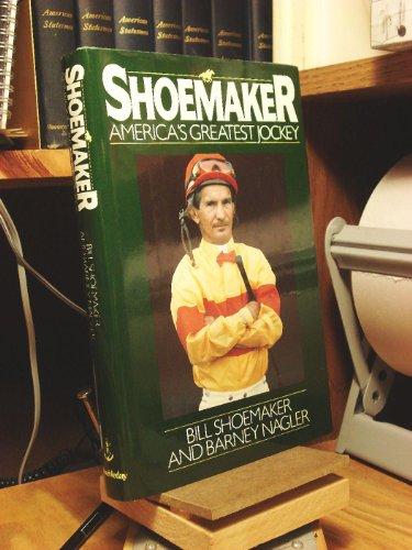 Shoemaker: America's Greatest Jockey: Bill Shoemaker; Barney Nagler