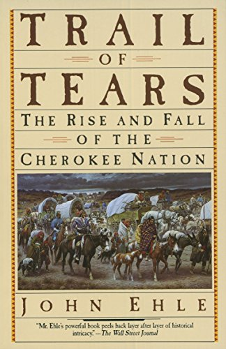 9780385239547: Trail of Tears: The Rise and Fall of the Cherokee Nation
