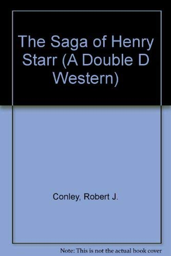 The Saga of Henry Starr (A Double D Western) (9780385239578) by Conley, Robert J.