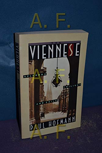 The Viennese: Splendor, Twilight, and Exile: Hofmann, Paul