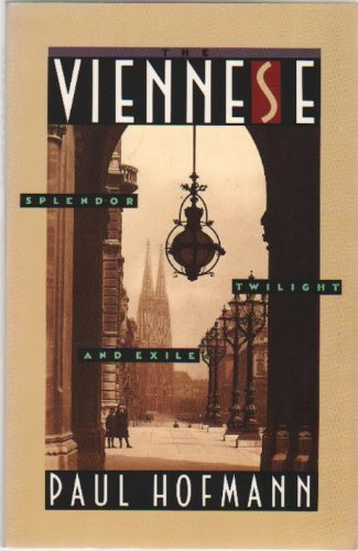 The Viennese: Splendor, Twilight, and Exile
