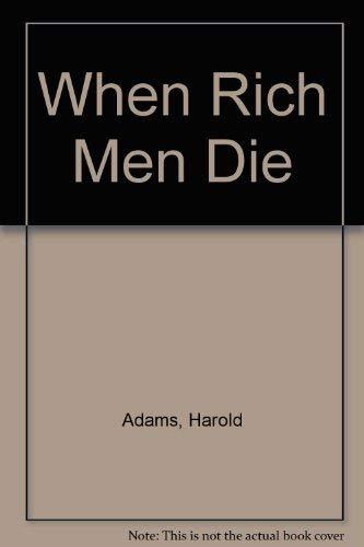9780385240055: When Rich Men Die