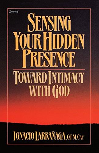 9780385240215: Sensing Your Hidden Presence: Toward Intimacy With God