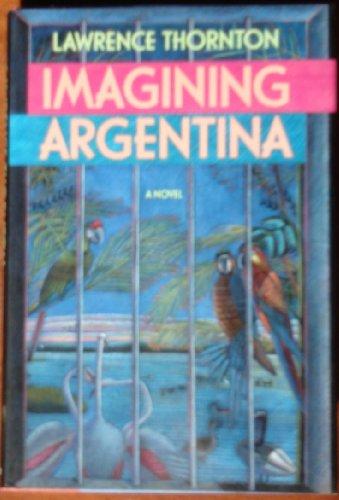 Imagining Argentina (SIGNED Plus SIGNED LETTER): Thornton, Lawrence