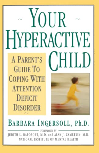 9780385240703: Your Hyperactive Child: A Parent's Guide to Coping with Attention Deficit Disorder