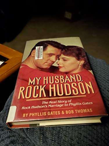 9780385240710: My Husband, Rock Hudson: The Real Story of Rock Hudson's Marriage to Phyllis Gates