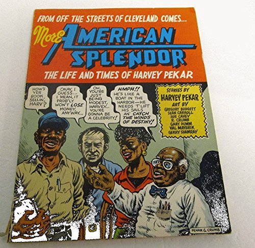 From the Streets of Cleveland Comes . More American Splendor, the Life and Times of Harvey Pekar