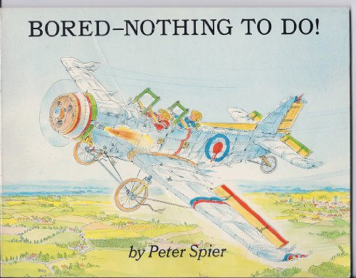 Bored, Nothing to Do: Spier, Peter