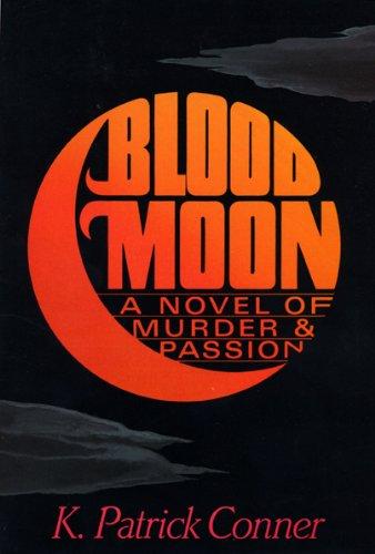 Blood Moon (SIGNED Plus SIGNED LETTER): Conner, K. Patrick