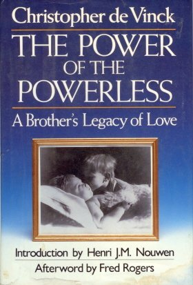 Power of the Powerless: A Brother's Legacy of Love: de Vinck, Christopher