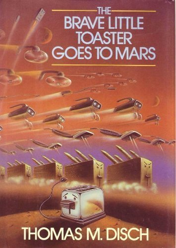 The Brave Little Toaster Goes to Mars (signed): Disch, Thomas M.