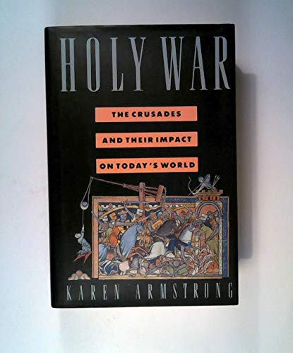 9780385241939: The Holy War: The Crusades and Their Impact on Today's World