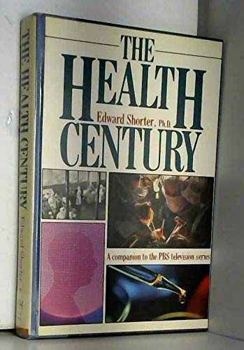 9780385242363: The Health Century