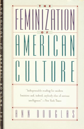 9780385242417: The Feminization of American Culture (The Anchor Library of Sociology)