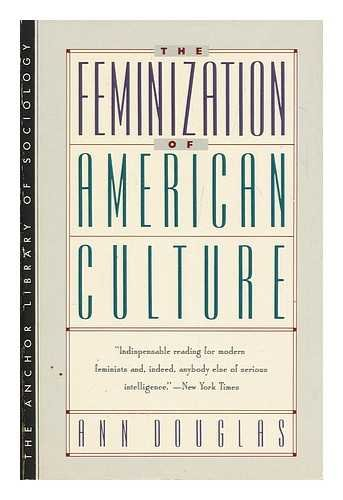 Feminization of American Culture: Ann Douglas