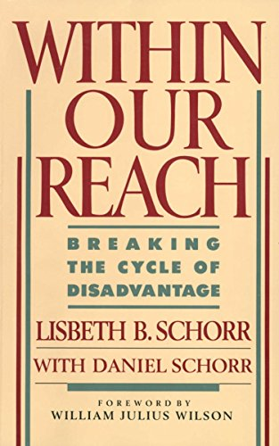 Within Our Reach: Breaking the Cycle of Disadvantage: Schorr, Lisbeth; Schorr, Daniel