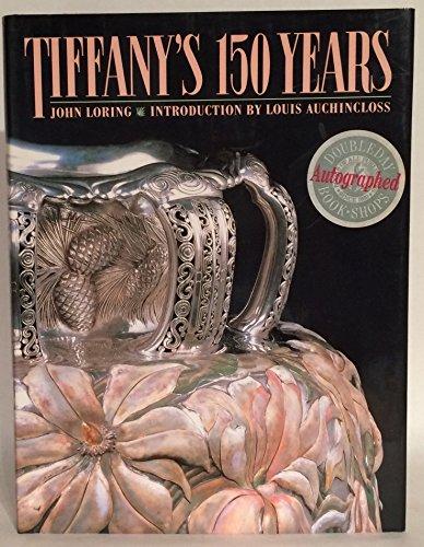 Tiffany's 150 Years: Loring, John; Auchincloss, Louis (introduction)