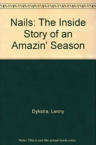 9780385242530: Nails: The Inside Story of an Amazin' Season