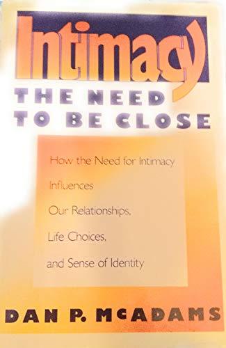 Intimacy The need to be close: McAdams, Dan P.