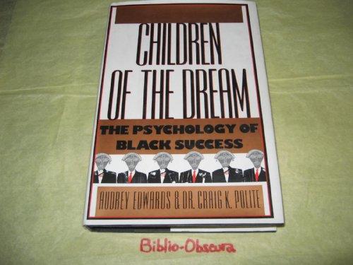 Children of the Dream: Audrey Edwards; Dr. Craig K. Polite