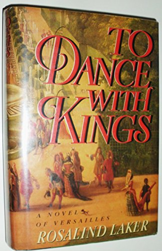 9780385242738: To Dance With Kings: A Novel of Versailles