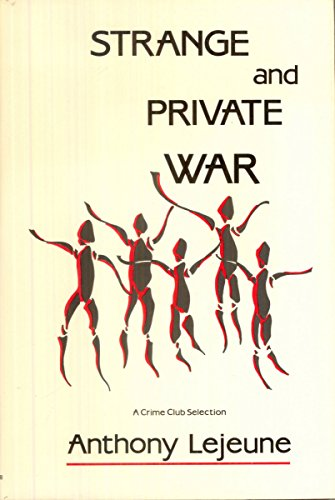 Strange and Private War: Lejeune, Anthony