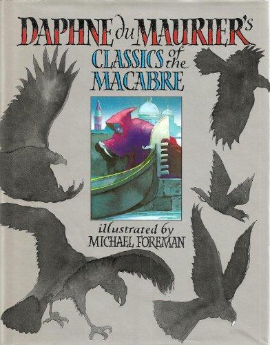 Daphne du Maurier's Classics of the Macabre: Daphne Du Maurier