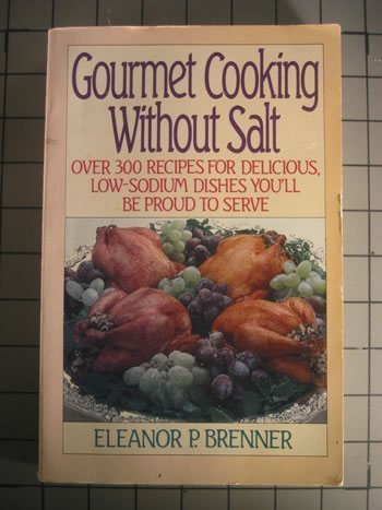 9780385243513: Gourmet Cooking Without Salt