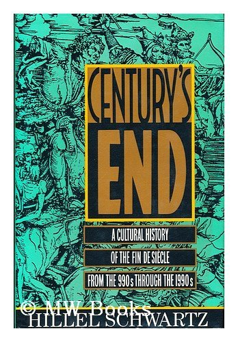 9780385243797: Century's End: A Cultural History of the Fin-De-Siecle from the 990s Through the 1990s