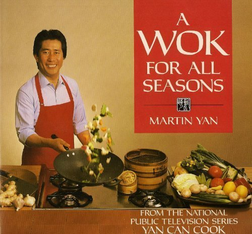 A Wok For All Seasons: Yan, Martin