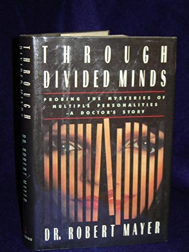 9780385243964: Through Divided Minds: Probing the Mysteries of Multiple Personalities