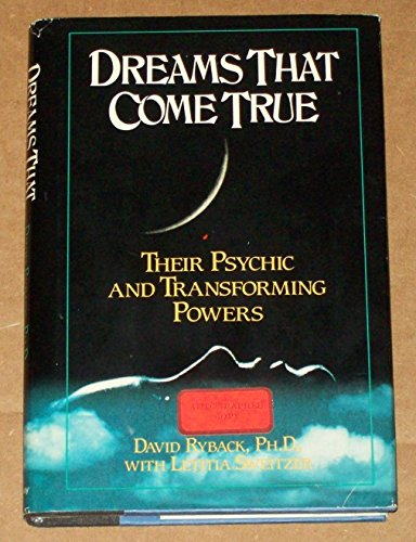 9780385244053: Dreams That Come True: Their Psychic and Transforming Powers