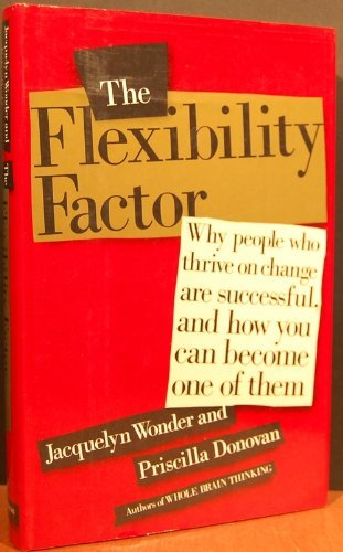 9780385244435: The Flexibility Factor: Why People Who Thrive on Change are Successful, and How You Can Become One of Them