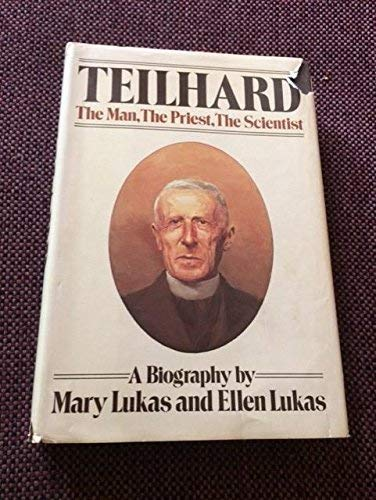 9780385244442: Teilhard: The Man, the Priest, the Scientist