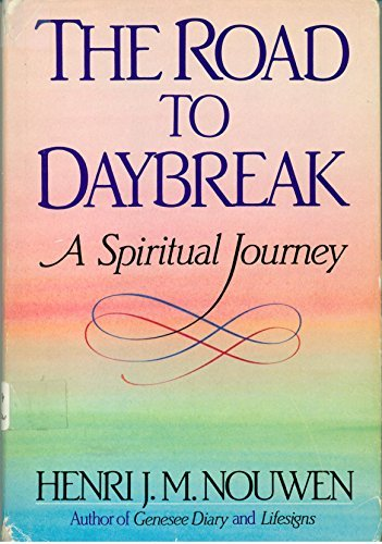 The Road to Daybreak a Spiritual Journey