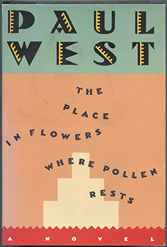The Place in Flowers Where Pollen Rests (0385245653) by West, Paul